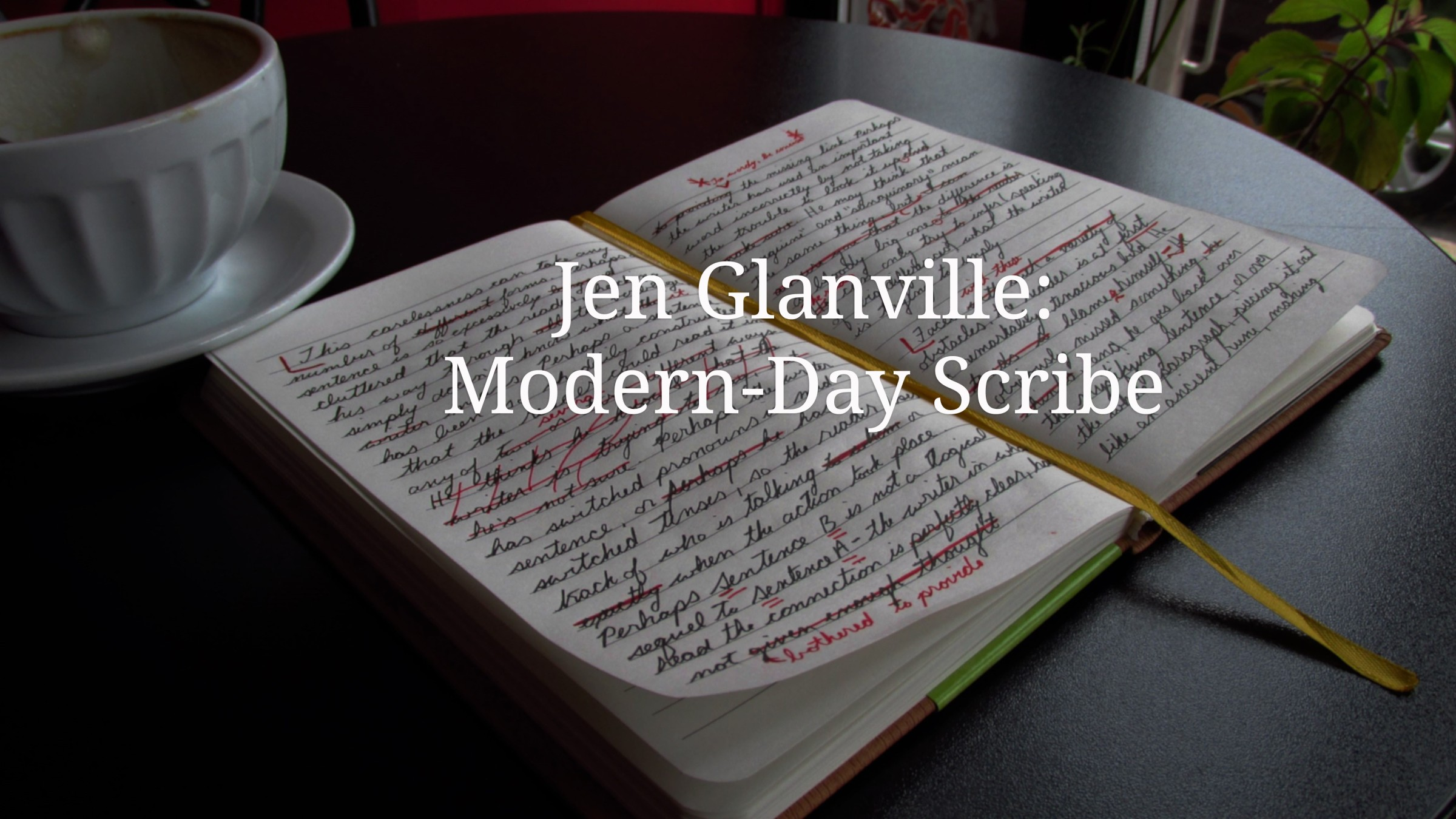 Jen Glanville: Modern-Day Scribe: Edited Notebook